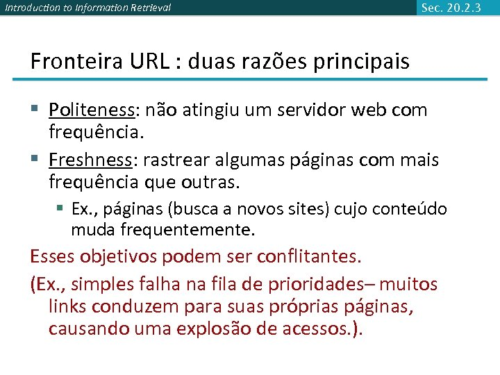 Introduction to Information Retrieval Sec. 20. 2. 3 Fronteira URL : duas razões principais