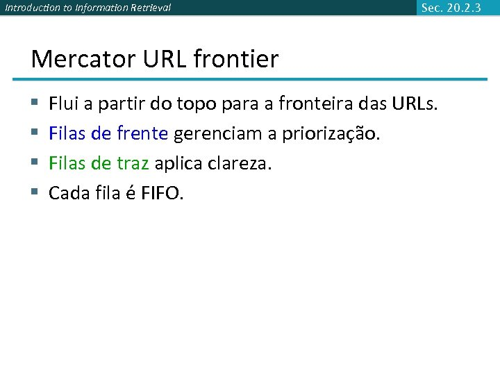 Introduction to Information Retrieval Sec. 20. 2. 3 Mercator URL frontier § § Flui