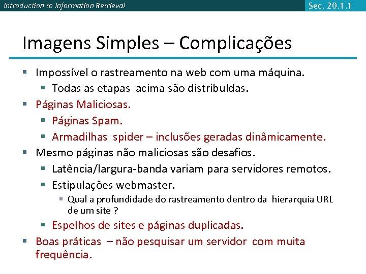 Introduction to Information Retrieval Sec. 20. 1. 1 Imagens Simples – Complicações § Impossível