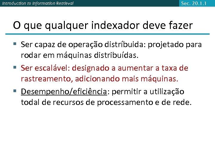 Introduction to Information Retrieval Sec. 20. 1. 1 O que qualquer indexador deve fazer
