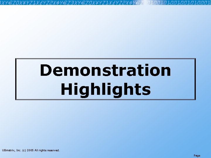 Demonstration Highlights UBmatrix, Inc. (c) 2005 All rights reserved. Page