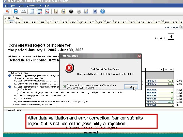 After data validation and error correction, banker submits report but is notified of the