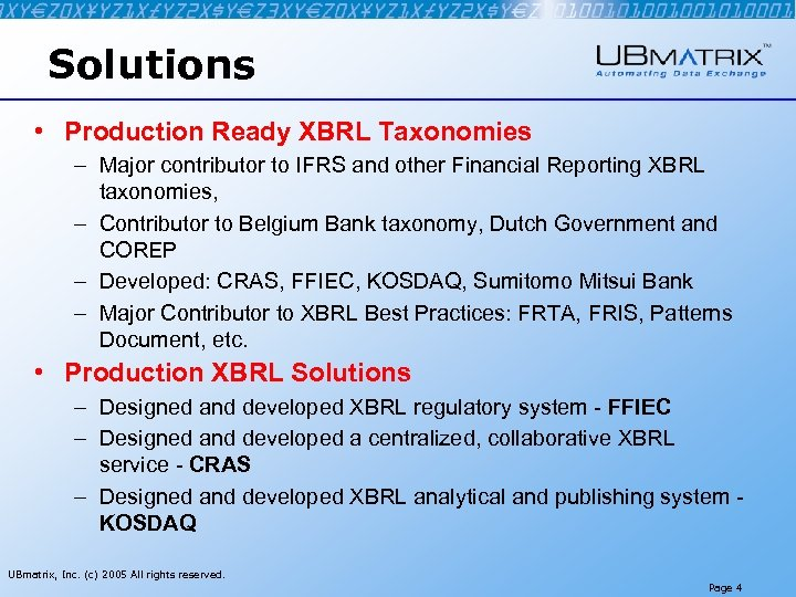 Solutions • Production Ready XBRL Taxonomies – Major contributor to IFRS and other Financial