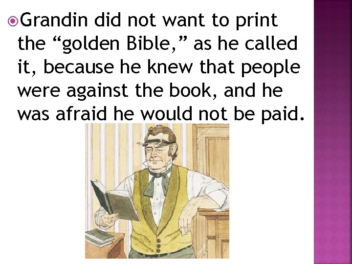 "Grandin did not want to print the ""golden Bible, "" as he called"