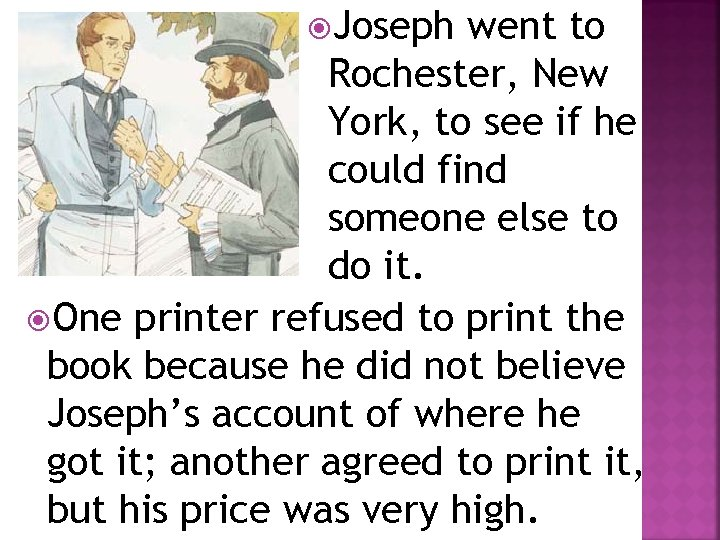 Joseph went to Rochester, New York, to see if he could find someone