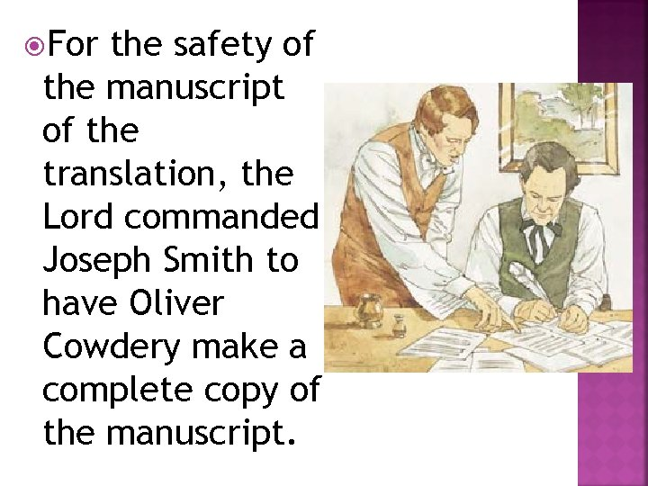 For the safety of the manuscript of the translation, the Lord commanded Joseph