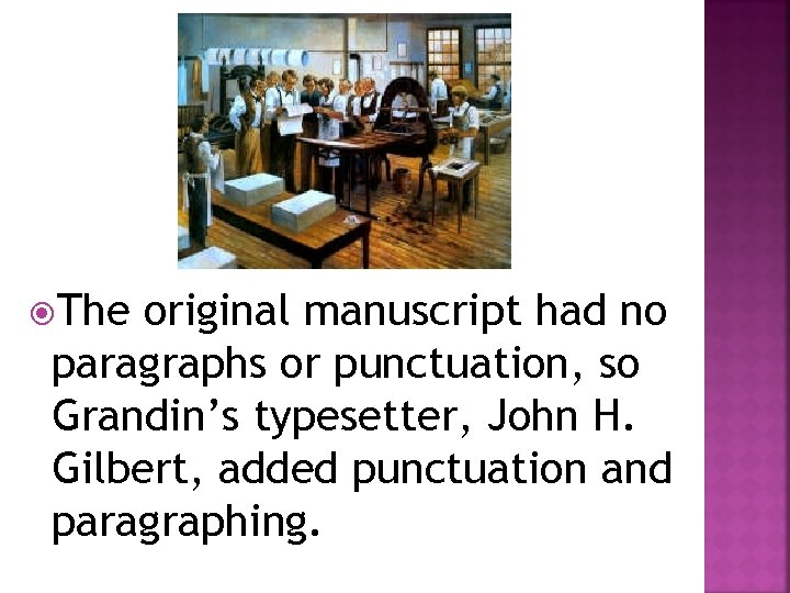 The original manuscript had no paragraphs or punctuation, so Grandin's typesetter, John H.