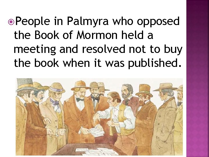 People in Palmyra who opposed the Book of Mormon held a meeting and