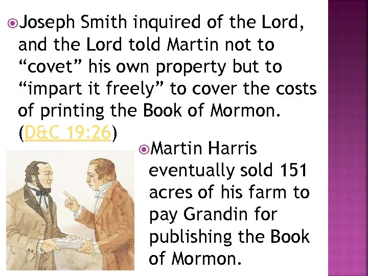 Joseph Smith inquired of the Lord, and the Lord told Martin not to