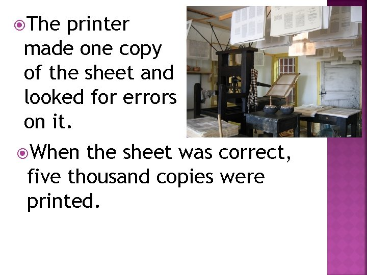 The printer made one copy of the sheet and looked for errors on