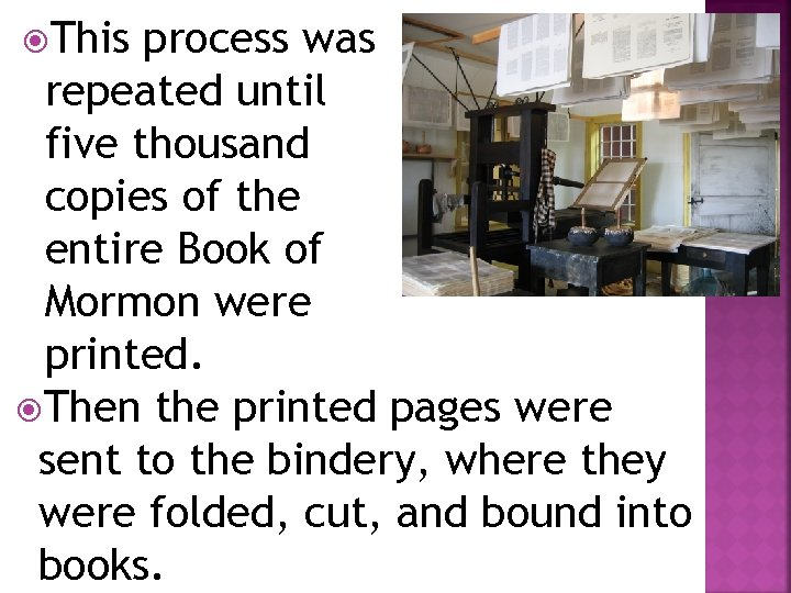 This process was repeated until five thousand copies of the entire Book of