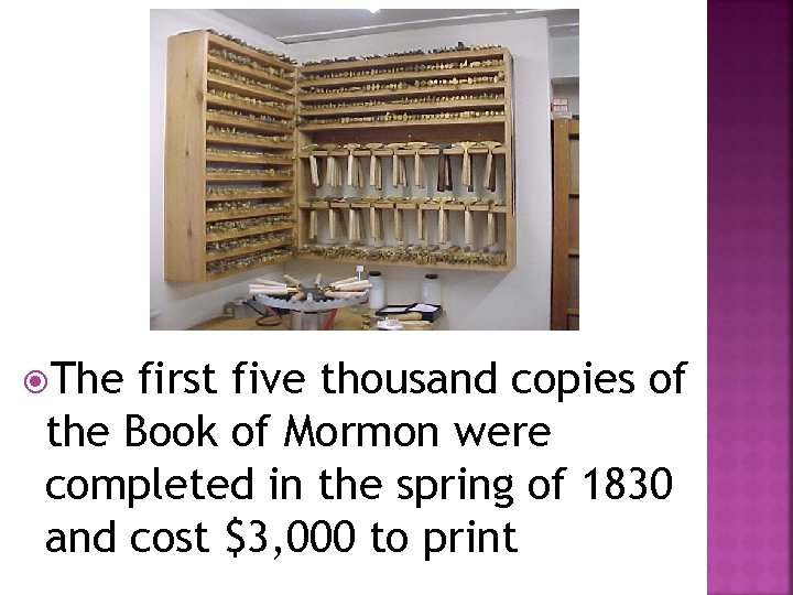 The first five thousand copies of the Book of Mormon were completed in