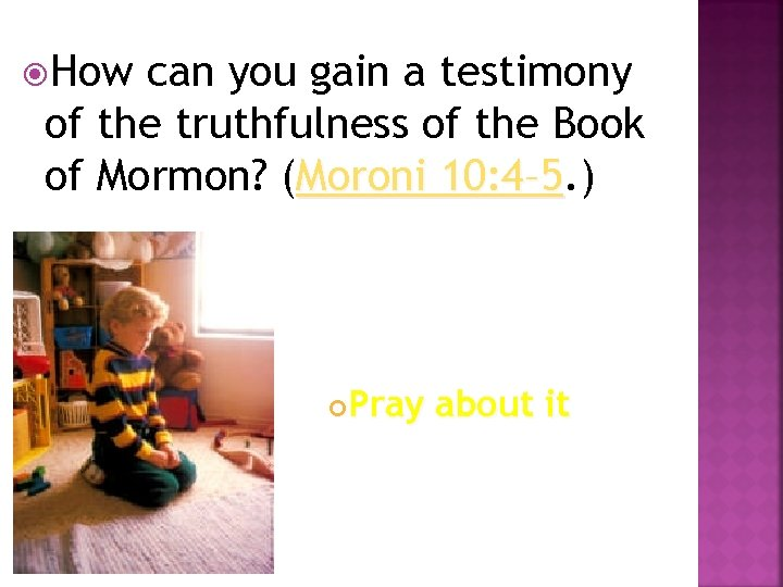 How can you gain a testimony of the truthfulness of the Book of
