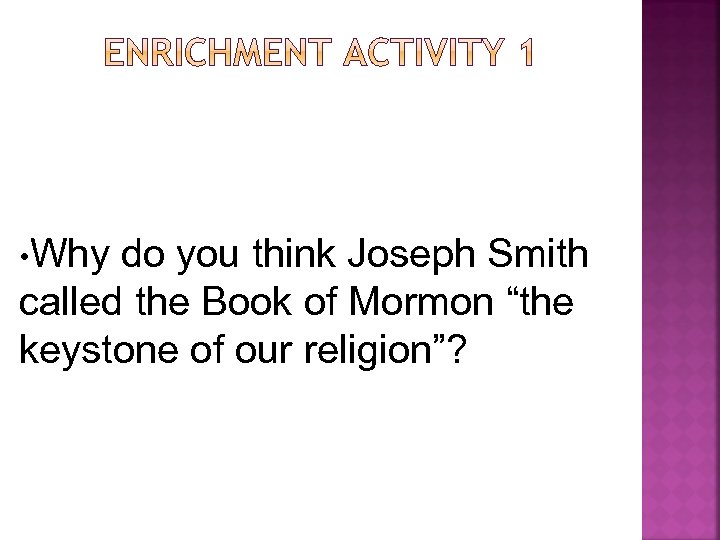 "• Why do you think Joseph Smith called the Book of Mormon ""the"