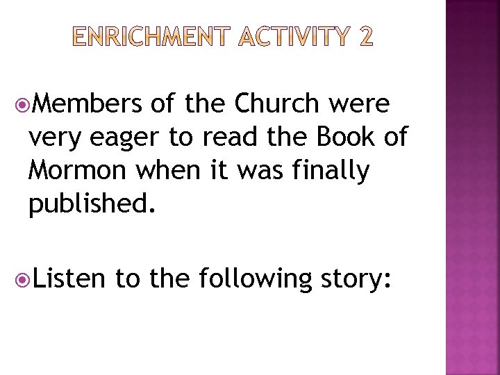 Members of the Church were very eager to read the Book of Mormon