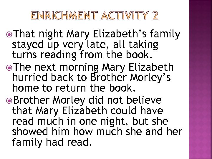 That night Mary Elizabeth's family stayed up very late, all taking turns reading
