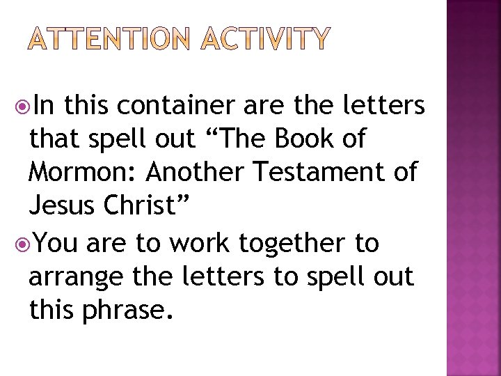 "In this container are the letters that spell out ""The Book of Mormon:"