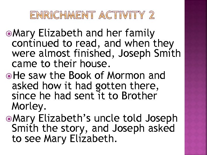 Mary Elizabeth and her family continued to read, and when they were almost