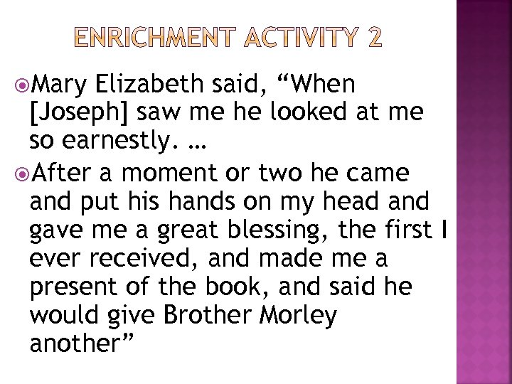 "Mary Elizabeth said, ""When [Joseph] saw me he looked at me so earnestly."