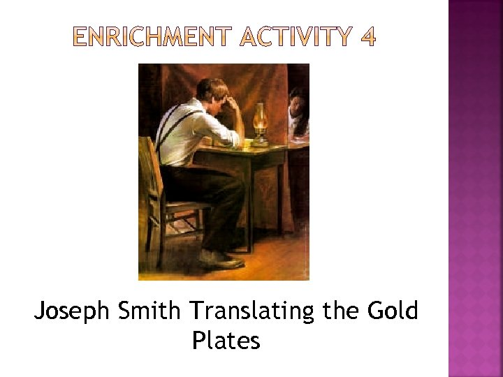 Joseph Smith Translating the Gold Plates