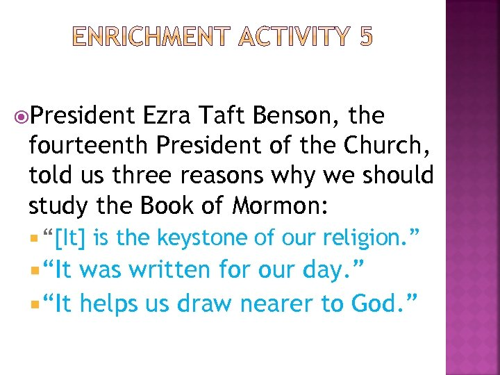 President Ezra Taft Benson, the fourteenth President of the Church, told us three