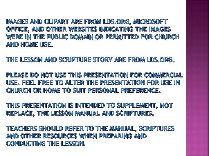 IMAGES AND CLIPART ARE FROM LDS. ORG, MICROSOFT OFFICE, AND OTHER WEBSITES INDICATING THE