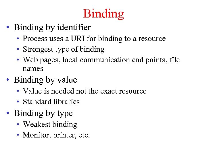 Binding • Binding by identifier • Process uses a URI for binding to a