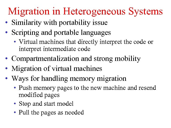 Migration in Heterogeneous Systems • Similarity with portability issue • Scripting and portable languages