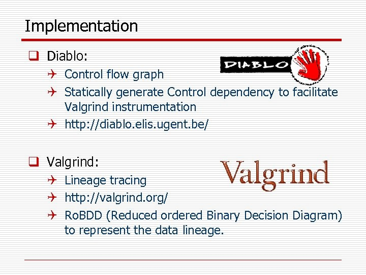 Implementation q Diablo: Q Control flow graph Q Statically generate Control dependency to facilitate