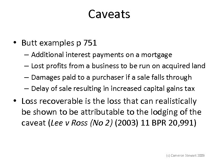 Caveats • Butt examples p 751 – Additional interest payments on a mortgage –