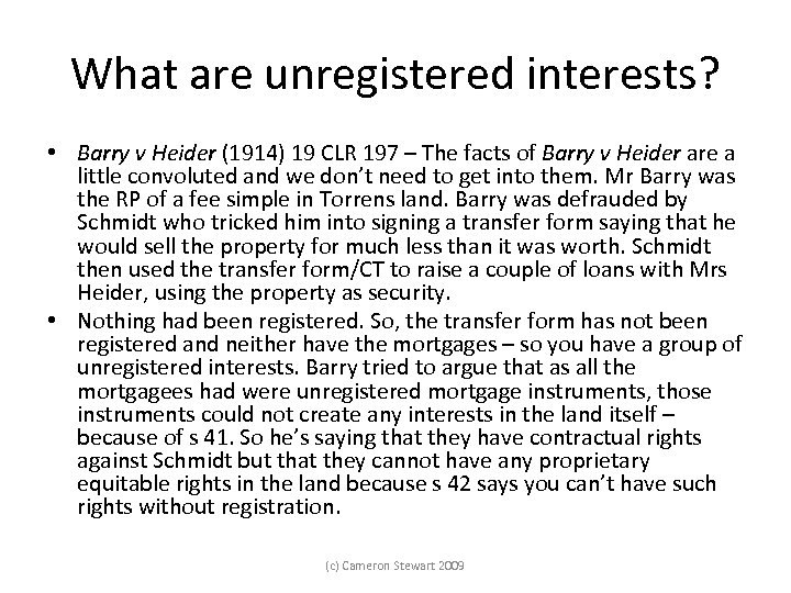 What are unregistered interests? • Barry v Heider (1914) 19 CLR 197 – The