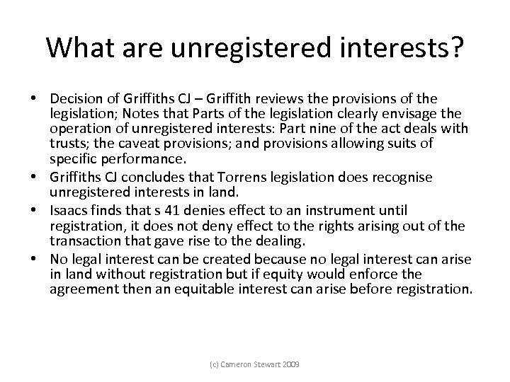 What are unregistered interests? • Decision of Griffiths CJ – Griffith reviews the provisions