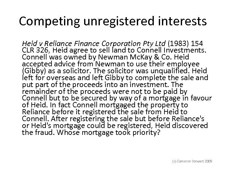 Competing unregistered interests Heid v Reliance Finance Corporation Pty Ltd (1983) 154 CLR 326,