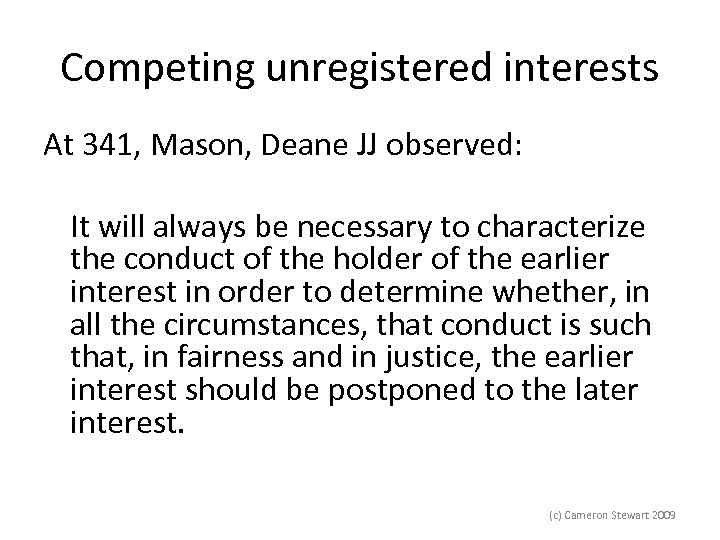 Competing unregistered interests At 341, Mason, Deane JJ observed: It will always be necessary
