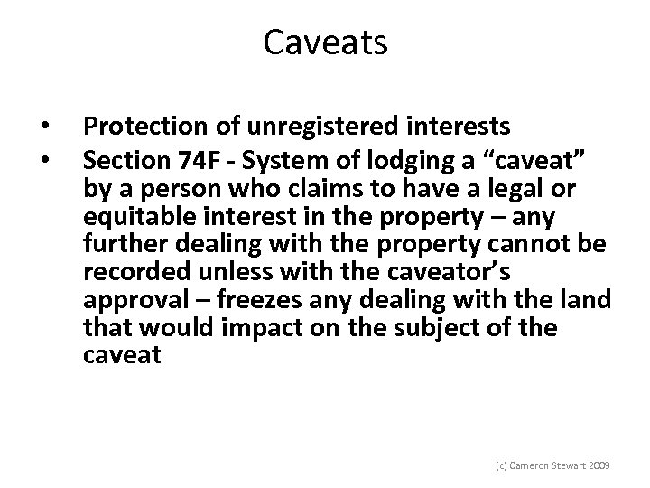 Caveats • • Protection of unregistered interests Section 74 F - System of lodging