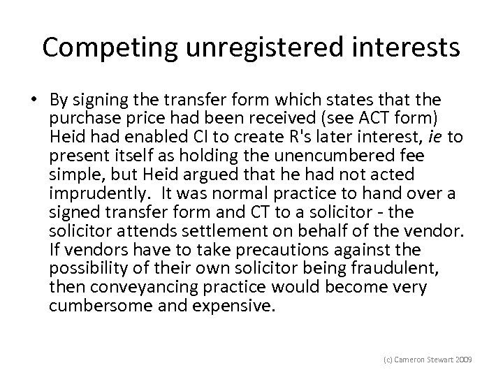 Competing unregistered interests • By signing the transfer form which states that the purchase