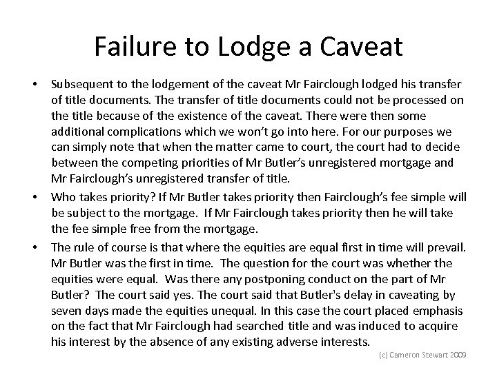Failure to Lodge a Caveat • • • Subsequent to the lodgement of the