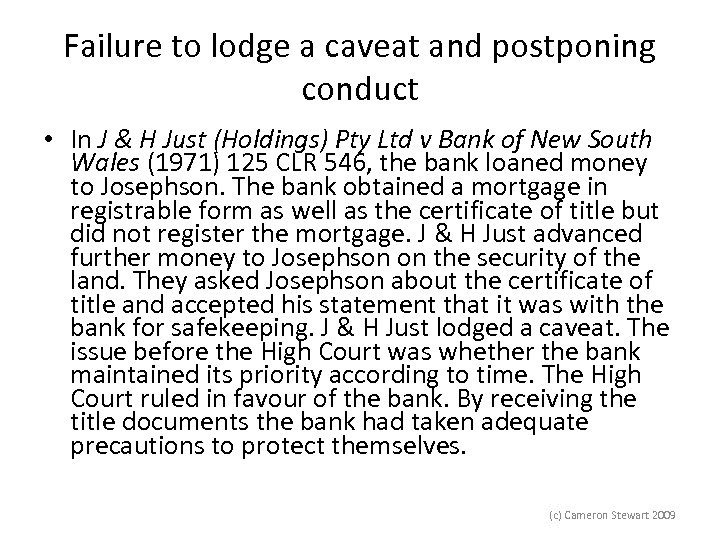 Failure to lodge a caveat and postponing conduct • In J & H Just