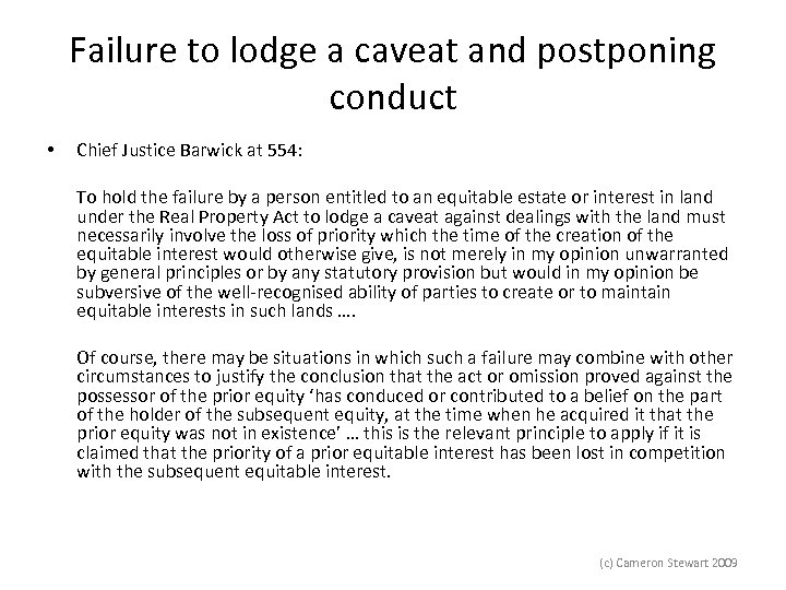 Failure to lodge a caveat and postponing conduct • Chief Justice Barwick at 554: