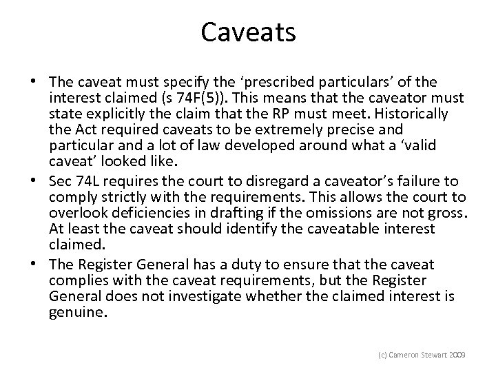 Caveats • The caveat must specify the 'prescribed particulars' of the interest claimed (s