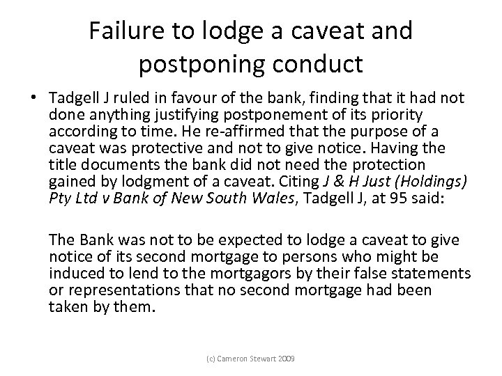 Failure to lodge a caveat and postponing conduct • Tadgell J ruled in favour