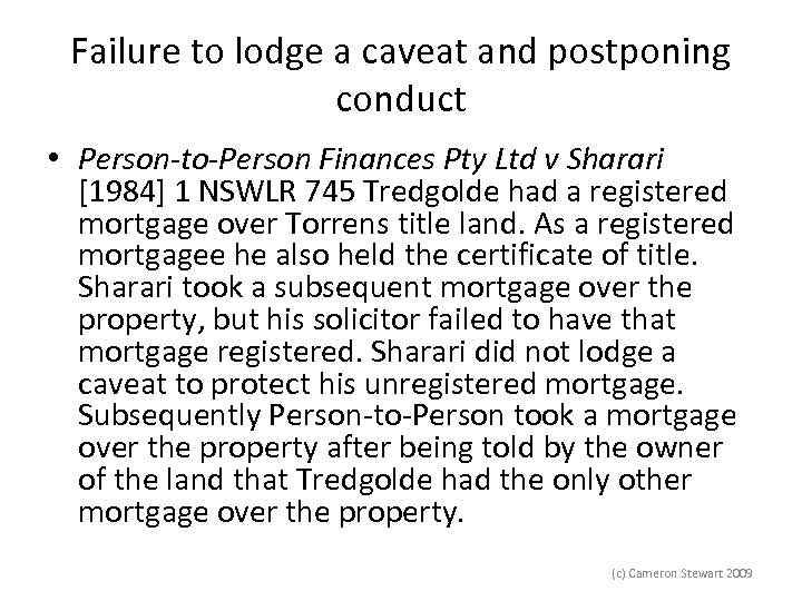 Failure to lodge a caveat and postponing conduct • Person-to-Person Finances Pty Ltd v