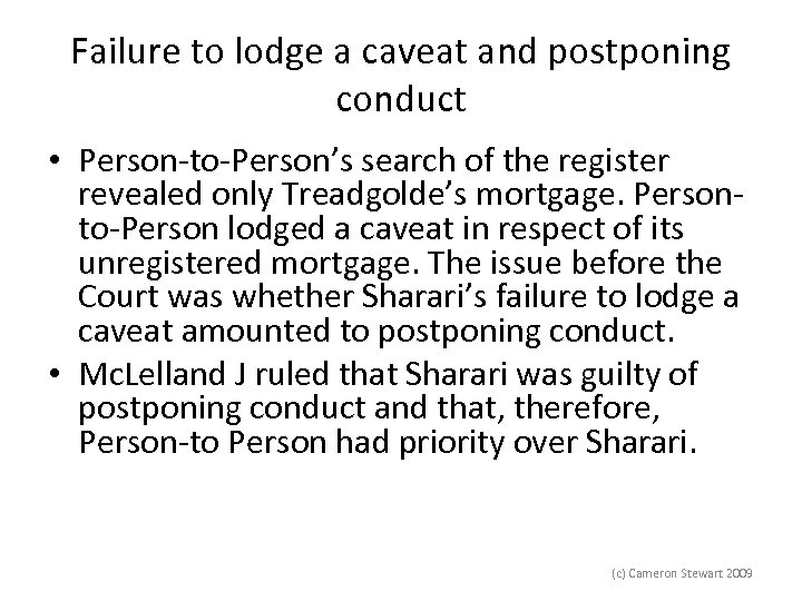 Failure to lodge a caveat and postponing conduct • Person-to-Person's search of the register