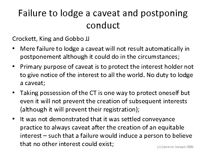 Failure to lodge a caveat and postponing conduct Crockett, King and Gobbo JJ •
