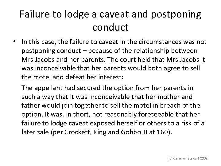 Failure to lodge a caveat and postponing conduct • In this case, the failure