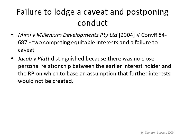 Failure to lodge a caveat and postponing conduct • Mimi v Millenium Developments Pty