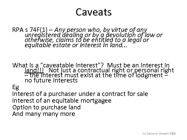 Caveats RPA s 74 F(1) – Any person who, by virtue of any unregistered