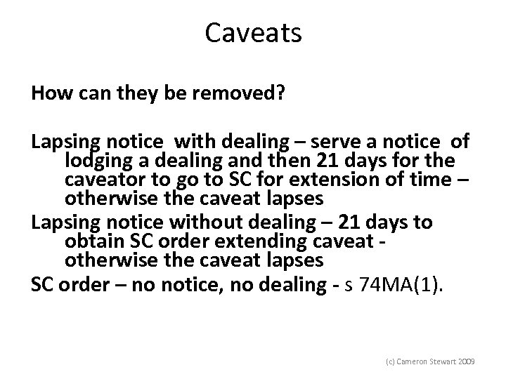 Caveats How can they be removed? Lapsing notice with dealing – serve a notice