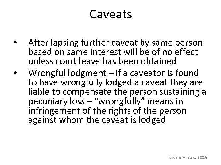 Caveats • • After lapsing further caveat by same person based on same interest