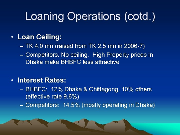 Loaning Operations (cotd. ) • Loan Ceiling: – TK 4. 0 mn (raised from